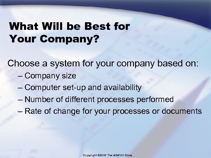 What Will be Best for Your Company? Choose a system for your company based