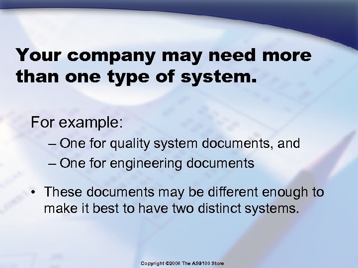 Your company may need more than one type of system. For example: – One