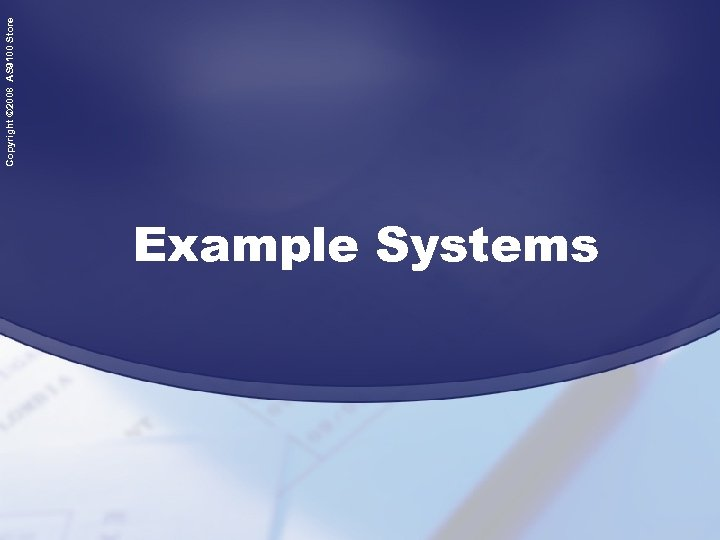 Example Systems Copyright © 2008 AS 9100 Store