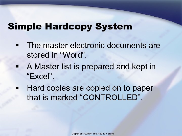 "Simple Hardcopy System § The master electronic documents are stored in ""Word"". § A"