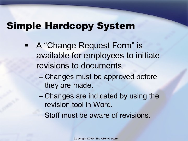 "Simple Hardcopy System § A ""Change Request Form"" is available for employees to initiate"