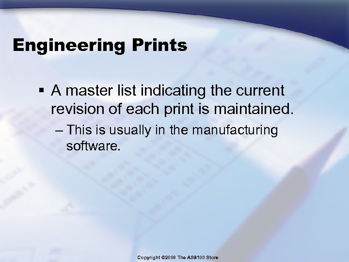 Engineering Prints § A master list indicating the current revision of each print is