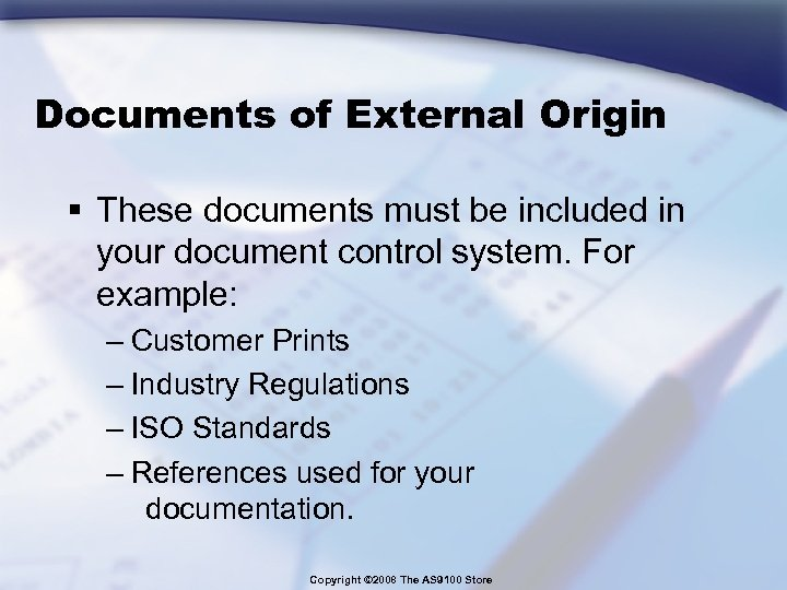 Documents of External Origin § These documents must be included in your document control