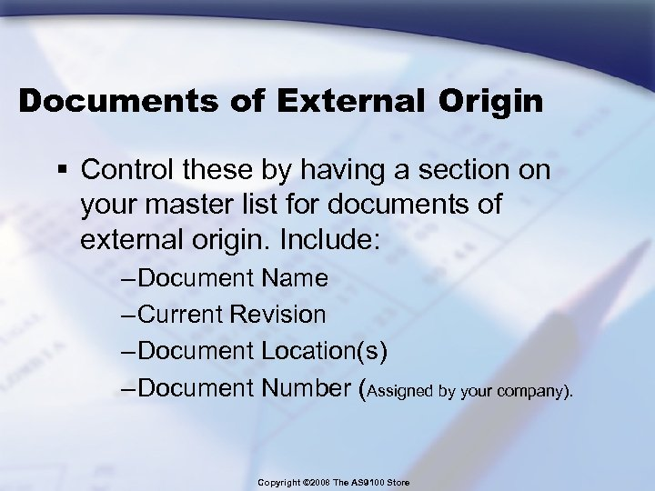 Documents of External Origin § Control these by having a section on your master