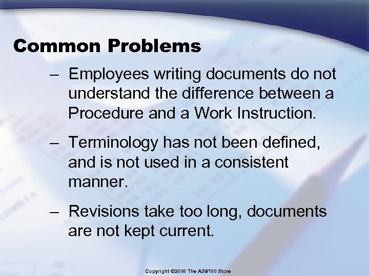 Common Problems – Employees writing documents do not understand the difference between a Procedure