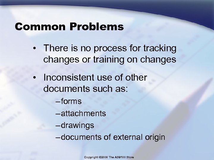 Common Problems • There is no process for tracking changes or training on changes