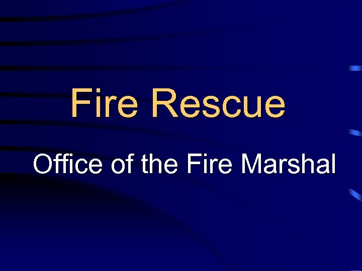 Fire Rescue Office of the Fire Marshal