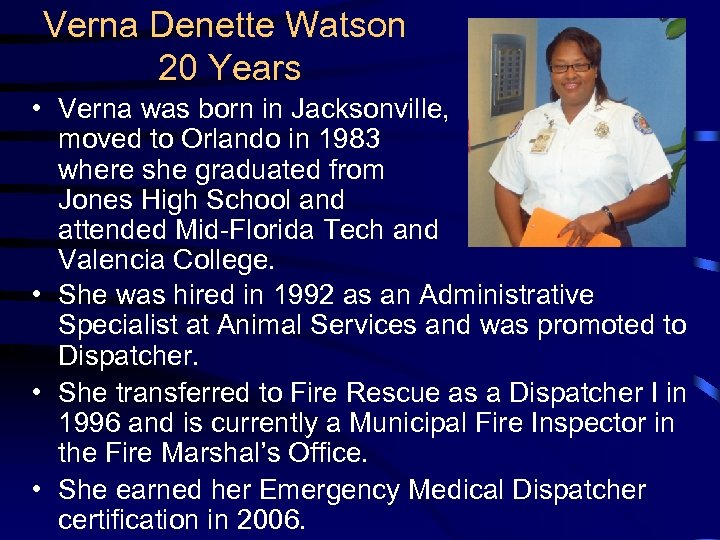 Verna Denette Watson 20 Years • Verna was born in Jacksonville, moved to Orlando
