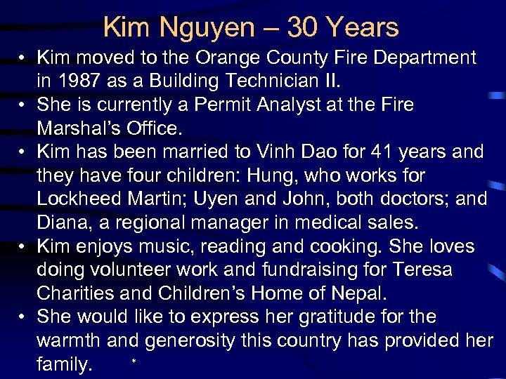 Kim Nguyen – 30 Years • Kim moved to the Orange County Fire Department