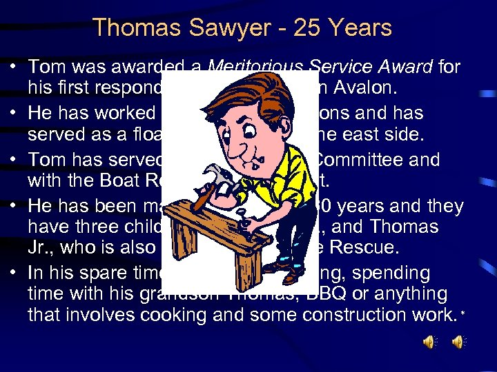 Thomas Sawyer - 25 Years • Tom was awarded a Meritorious Service Award for
