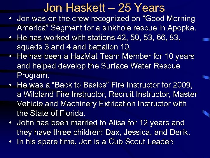"Jon Haskett – 25 Years • Jon was on the crew recognized on ""Good"