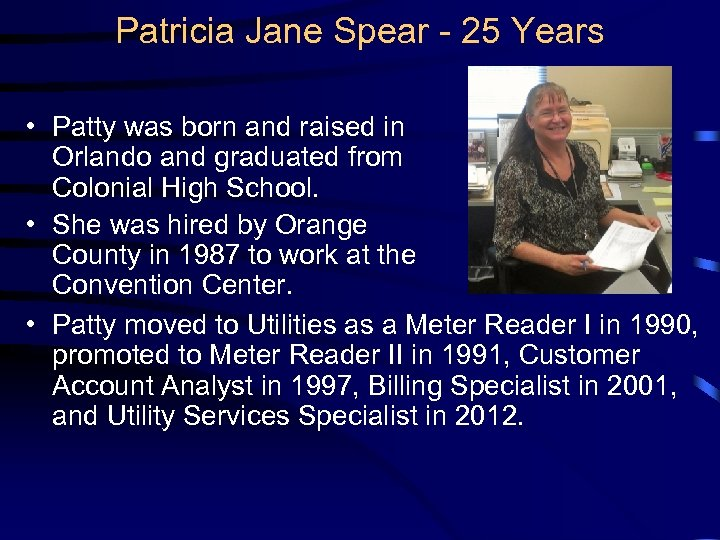 Patricia Jane Spear - 25 Years • Patty was born and raised in Orlando