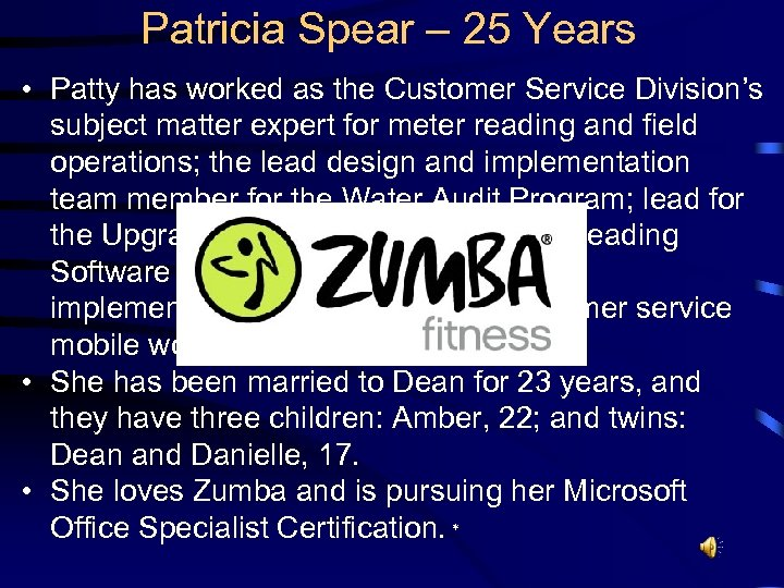 Patricia Spear – 25 Years • Patty has worked as the Customer Service Division's