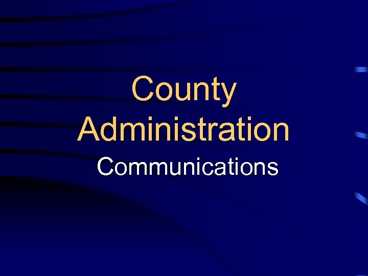 County Administration Communications