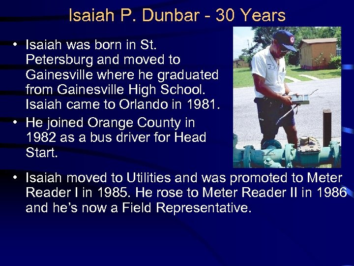 Isaiah P. Dunbar - 30 Years • Isaiah was born in St. Petersburg and