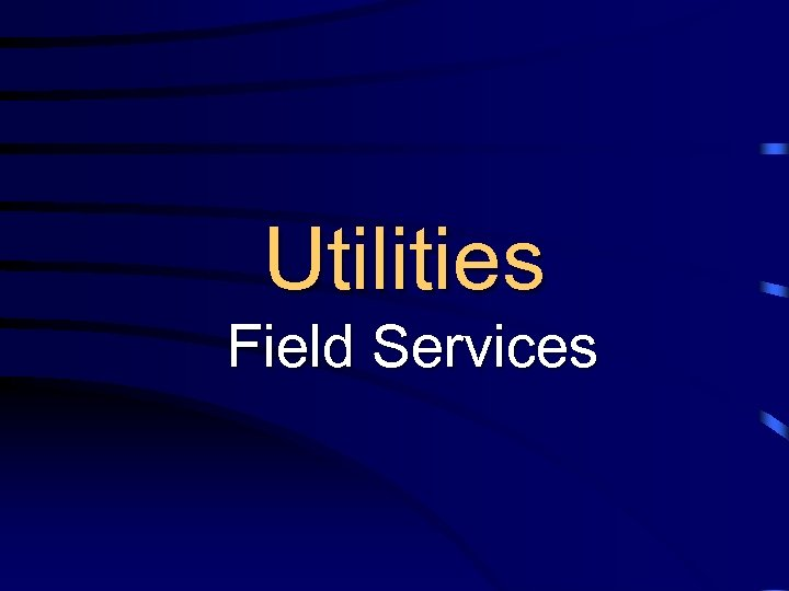 Utilities Field Services
