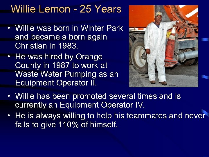 Willie Lemon - 25 Years • Willie was born in Winter Park and became
