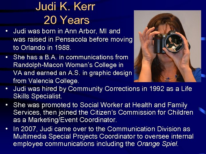 Judi K. Kerr 20 Years • Judi was born in Ann Arbor, MI and