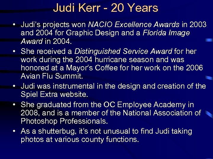 Judi Kerr - 20 Years • Judi's projects won NACIO Excellence Awards in 2003