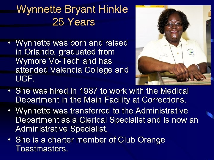 Wynnette Bryant Hinkle 25 Years • Wynnette was born and raised in Orlando, graduated