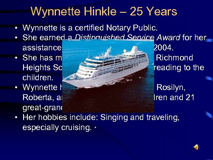 Wynnette Hinkle – 25 Years • Wynnette is a certified Notary Public. • She