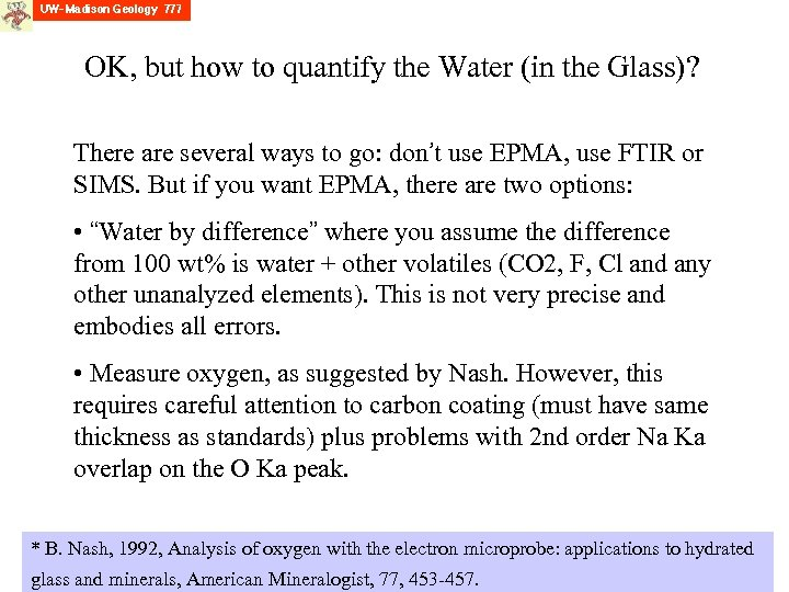 OK, but how to quantify the Water (in the Glass)? There are several ways