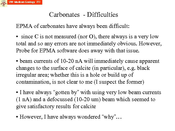 Carbonates - Difficulties EPMA of carbonates have always been difficult: • since C is