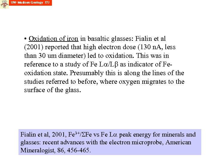 • Oxidation of iron in basaltic glasses: Fialin et al (2001) reported that