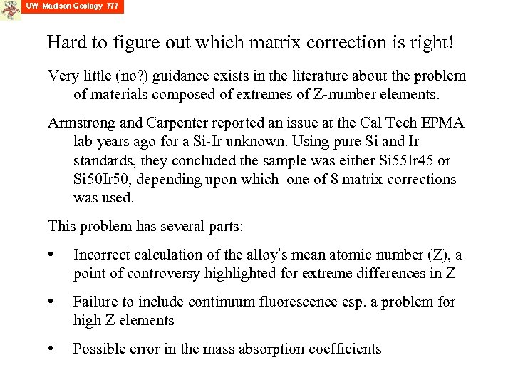 Hard to figure out which matrix correction is right! Very little (no? ) guidance