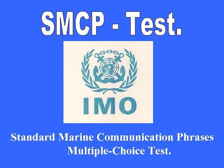 mu Standard Marine Communication Phrases Multiple-Choice Test.