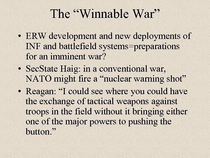 "The ""Winnable War"" • ERW development and new deployments of INF and battlefield systems=preparations"