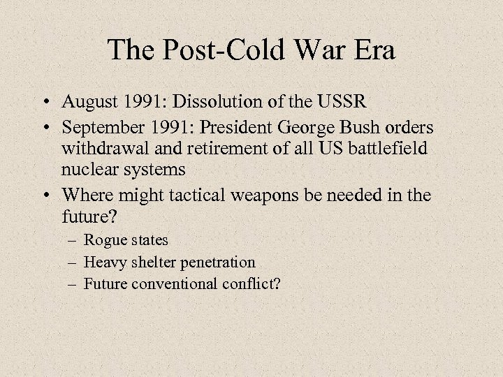 The Post-Cold War Era • August 1991: Dissolution of the USSR • September 1991: