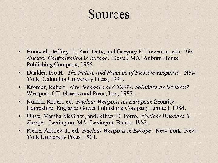 Sources • Boutwell, Jeffrey D. , Paul Doty, and Gregory F. Treverton, eds. The