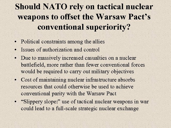 Should NATO rely on tactical nuclear weapons to offset the Warsaw Pact's conventional superiority?