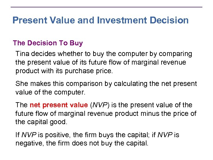 Present Value and Investment Decision The Decision To Buy Tina decides whether to buy