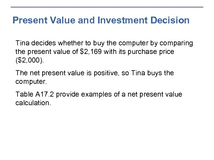 Present Value and Investment Decision Tina decides whether to buy the computer by comparing