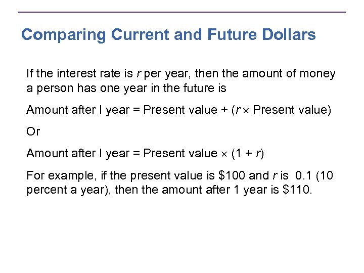 Comparing Current and Future Dollars If the interest rate is r per year, then