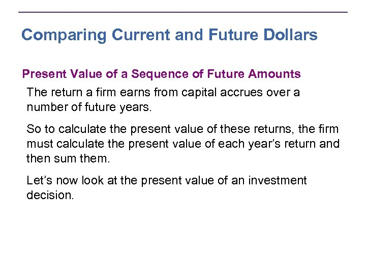 Comparing Current and Future Dollars Present Value of a Sequence of Future Amounts The