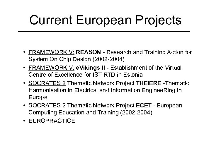 Current European Projects • FRAMEWORK V: REASON - Research and Training Action for System