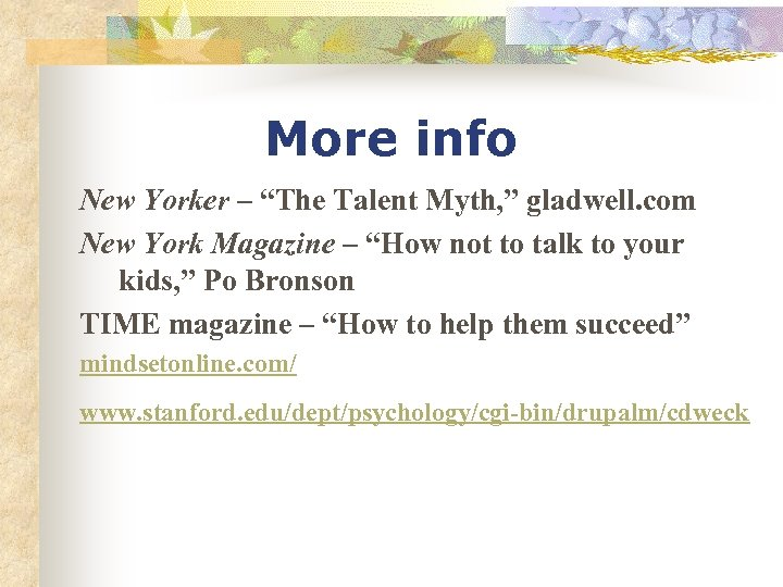 "More info New Yorker – ""The Talent Myth, "" gladwell. com New York Magazine"