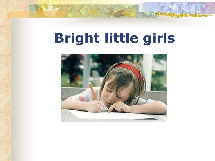 Bright little girls