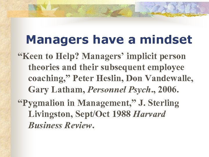 "Managers have a mindset ""Keen to Help? Managers' implicit person theories and their subsequent"