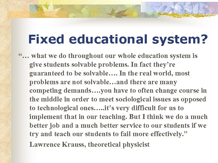 "Fixed educational system? ""… what we do throughout our whole education system is give"