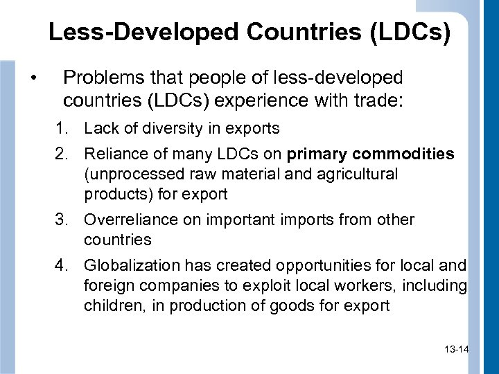Less-Developed Countries (LDCs) • Problems that people of less-developed countries (LDCs) experience with trade: