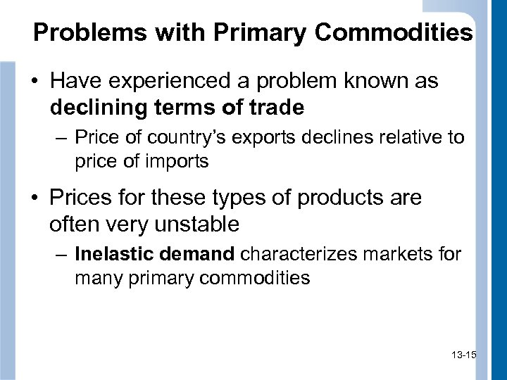 Problems with Primary Commodities • Have experienced a problem known as declining terms of