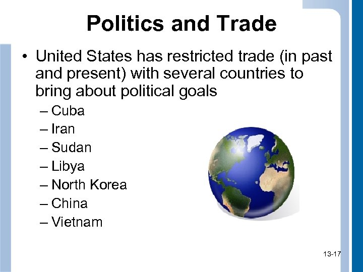 Politics and Trade • United States has restricted trade (in past and present) with