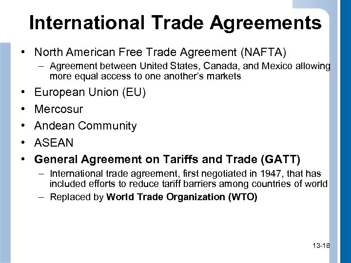 International Trade Agreements • North American Free Trade Agreement (NAFTA) – Agreement between United