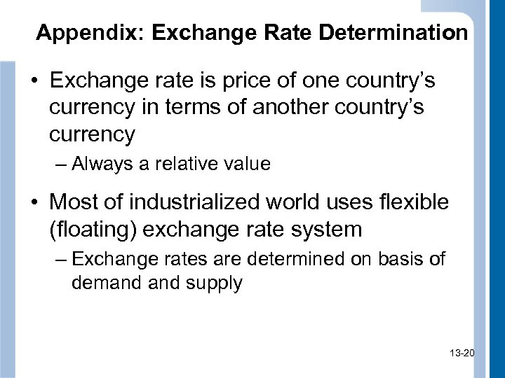 Appendix: Exchange Rate Determination • Exchange rate is price of one country's currency in