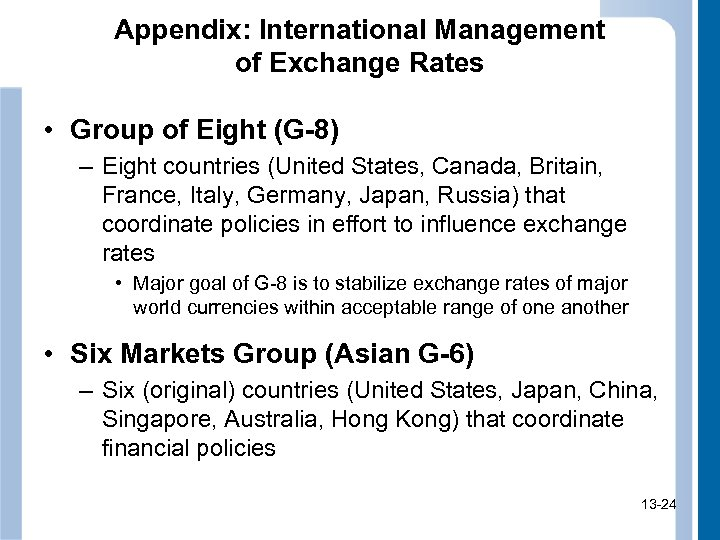 Appendix: International Management of Exchange Rates • Group of Eight (G-8) – Eight countries
