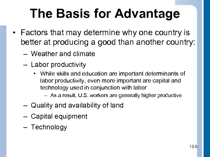 The Basis for Advantage • Factors that may determine why one country is better